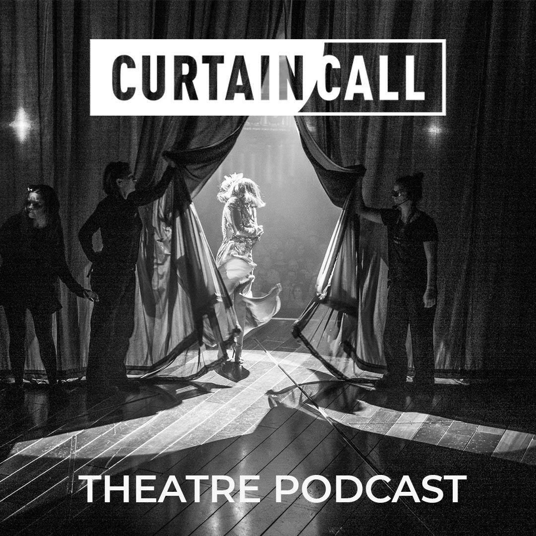 Curtain Call Podcast